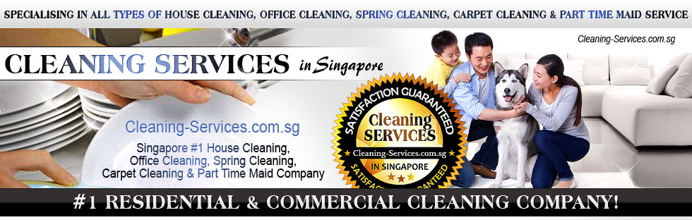 Cleaning-Services.com.sg -  Singapore #1 House Cleaning, Office Cleaning, Spring Cleaning, Carpet Cleaning & Part Time Maid Company. Specialising in all types of House Cleaning, Office Cleaning, Spring Cleaning, Carpet Cleaning & Part Time Maid Service. Cleaning-Services.com.sg - #1 Residential & Commercial Cleaning Company!